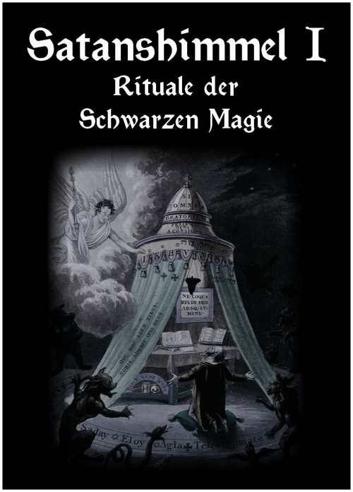Satanshimmel Teil 1 - Rituale der Schwarzen Magie