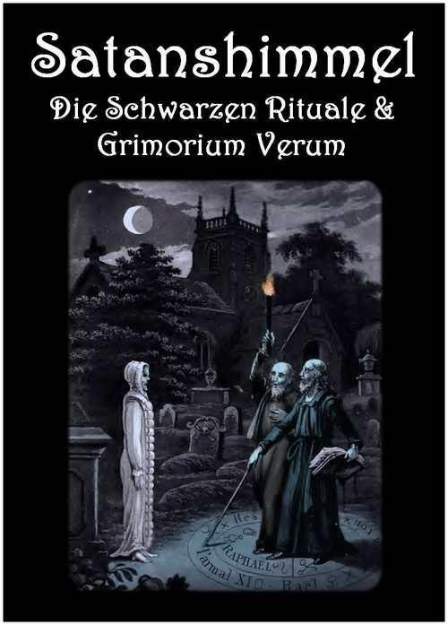 Satanshimmel 3 Die Schwarzen Rituale und Grimorium Verum